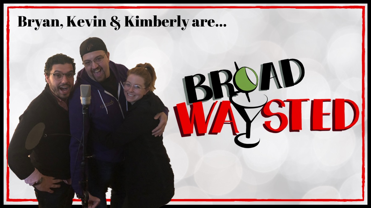 "Podcaster Profile: Kevin Jaeger, Bryan Plofsky, and Kimberly Cooper Schmidt are ""Broadwaysted"""