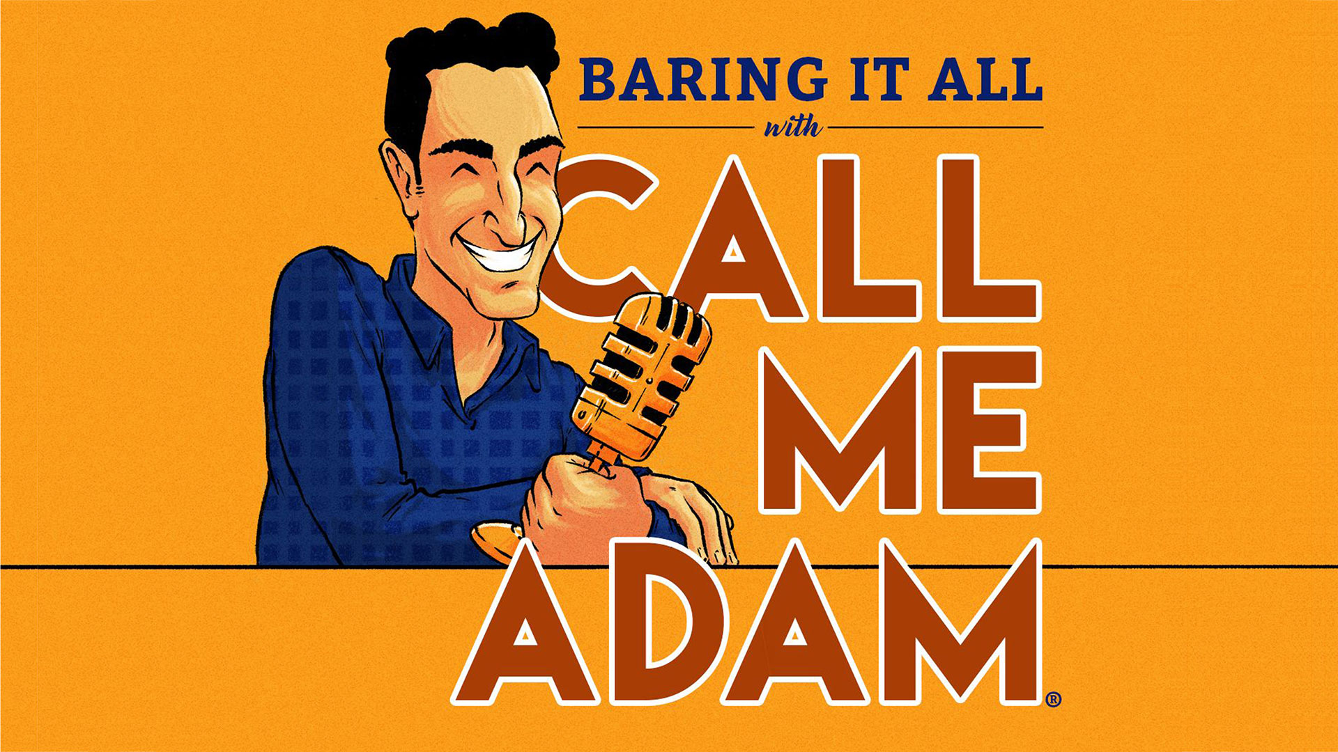 "Podcaster Profile: Adam Rothenberg is ""Baring it All with Call Me Adam"""
