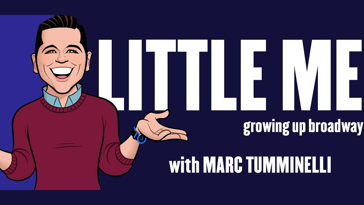 "Podcaster Profile: Marc Tumminelli is ""Little Me: Growing Up Broadway"""