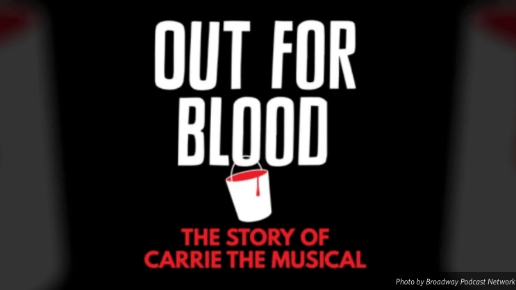 """Hot Clip of the Day: """"Wotta Night!"""" Carrie's Journey To Broadway Chronicled in Bingeworthy Pod """"Out For Blood"""""""